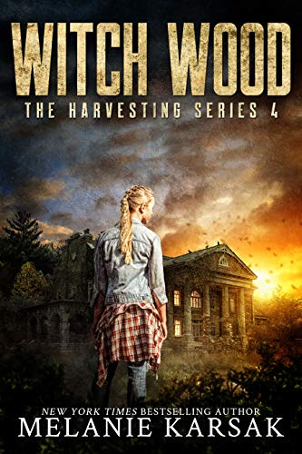 Witch Wood: The Harvesting Series Book 4 by [Melanie Karsak]
