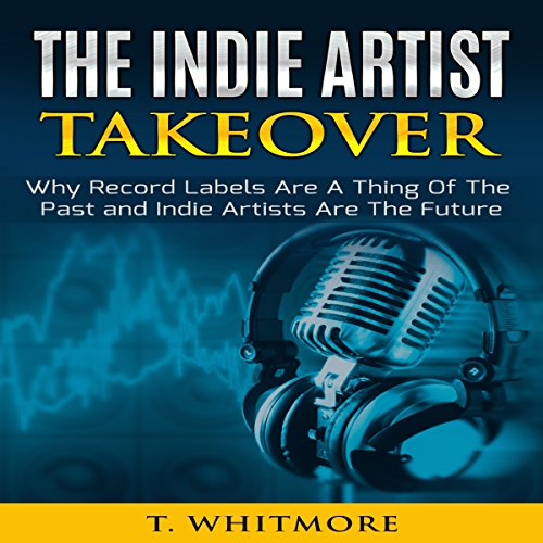 The Indie Artist Takeover audiobook cover art