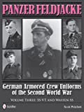 Panzer Feldjacke: German Armored Crew Uniforms of the Second World War - Vol.3: Ss-VT and Waffen-SS