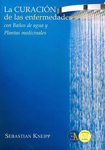 Curación de las enfermedades con baños de agua y plantas medicinales (SALUD NATURAL, Band 17)