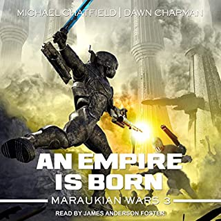 An Empire Is Born     Maraukian War Series, Book 3              Written by:                                                                                                                                 Michael Chatfield,                                                                                        Dawn Chapman                               Narrated by:                                                                                                                                 James Anderson Foster                      Length: 7 hrs and 4 mins     Not rated yet     Overall 0.0