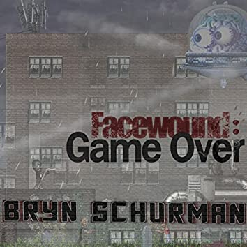 Facewound: Game Over