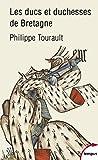 Les ducs et duchesses de Bretagne (TEMPUS t. 647)