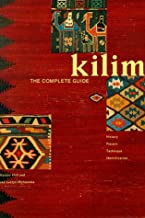 Kilim: The Complete Guide, History, Pattern , Technique , Identification