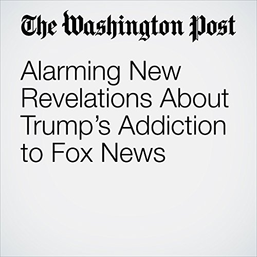 Alarming New Revelations About Trump's Addiction to Fox News copertina