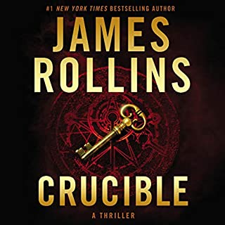 Crucible     A Thriller              By:                                                                                                                                 James Rollins                               Narrated by:                                                                                                                                 Christian Baskous                      Length: 14 hrs and 34 mins     13 ratings     Overall 4.6