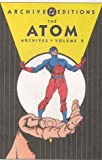Atom, The - Archives, Volume 2 (Archive Editions (Graphic Novels))