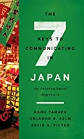 The 7 Keys to Communicating in Japan: An Intercultural Approach