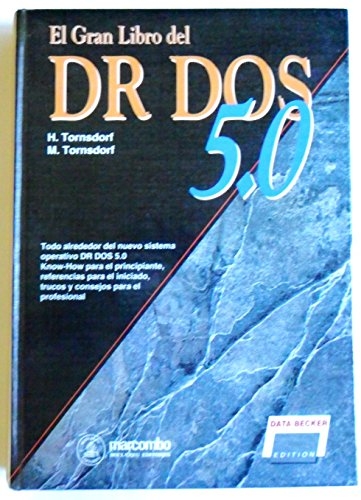 EL GRAN LIBRO DEL DR DOS 5.0 POR H. TORNSDORF Y M. TORNSDORF / DATA BECKER 1991.