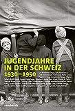 Jugendjahre in der Schweiz 1930?1950 - Lys Wiedmer-Zingg