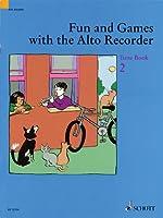 Fun And Games With the Alto Recorder: Tune Book 2