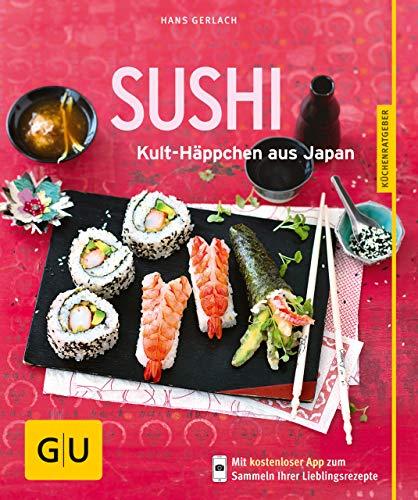 Sushi: Kult-Häppchen aus Japan (GU KüchenRatgeber)