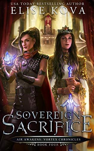 Sovereign Sacrifice (Air Awakens: Vortex Chronicles Book 4 ...