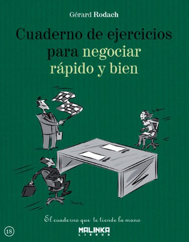 Cuaderno de ejercicios para negociar rápido y bien (Cuadernos de ejercicios)