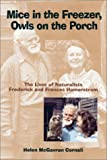 Mice in the Freezer, Owls on the Porch: The Lives of Naturalists Frederick and Frances Hamerstrom