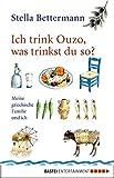 Ich trink Ouzo, was trinkst du so?: Meine griechische Familie und ich (Sachbuch. Bastei Lübbe...