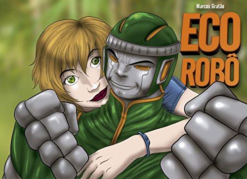 Eco Robô 01: O Super-Herói ecológico (Portuguese Edition)