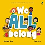 We All Belong: A Children's Book about Diversity, Race and Empathy (English Edition)