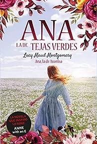 Ana, la de Avonlea: Ana, la de Tejas Verdes 2 par Lucy Maud Montgomery