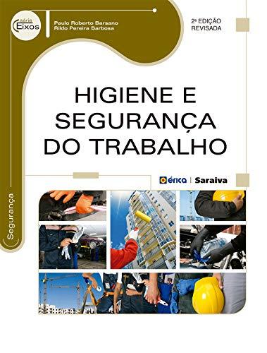 Higiene e Segurança do Trabalho (Série Eixos)