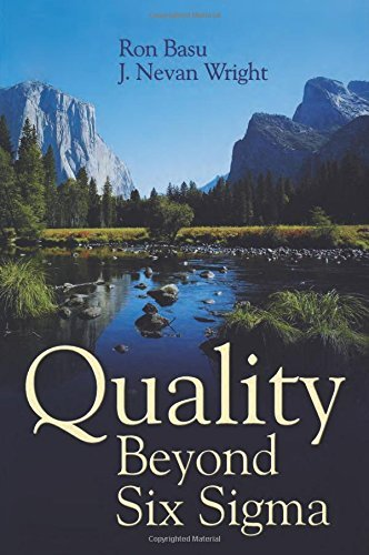 Quality Beyond Six Sigma by Ron Basu (Editor) � Visit Amazon's Ron Basu Page search results for this author Ron Basu (Editor), J. Nevan Wright (Editor) (10-Dec-2002) Paperback