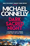 Dark Sacred Night: A Ballard and Bosch Thriller