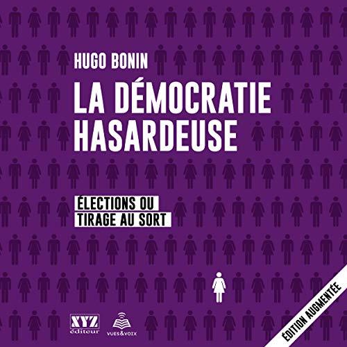 La démocratie hasardeuse: élections ou tirage au sort [The Risky Democracy: Elections or Draw] audiobook cover art