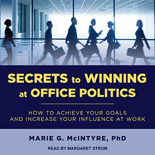 Secrets to Winning at Office Politics cover art