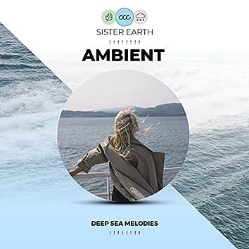 ! ! ! ! ! ! ! ! Ambient Deep Sea Melodies  ! ! ! ! ! ! ! !