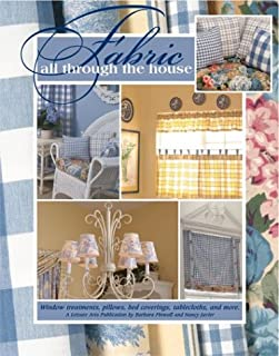 Fabric All Through the House: Window Treatments, Pillows, Bed Coverings, Tablecloths, and More (Leisure Arts #3388)