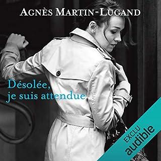 Désolée, je suis attendue                   Autor:                                                                                                                                 Agnès Martin-Lugand                               Sprecher:                                                                                                                                 Anne-Sophie Nallino                      Spieldauer: 10 Std. und 27 Min.     1 Bewertung     Gesamt 5,0
