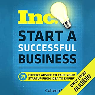 Start a Successful Business (Inc. Magazine)     Expert Advice to Take Your Startup from Idea to Empire              Written by:                                                                                                                                 Colleen DeBaise                               Narrated by:                                                                                                                                 Angi Lenhart                      Length: 5 hrs and 20 mins     14 ratings     Overall 4.4