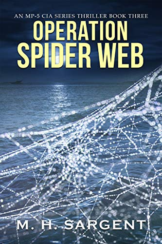 Download Operation Spider Web (An MP-5 CIA Series Thriller Book 3) (English Edition) B003ODIYS0
