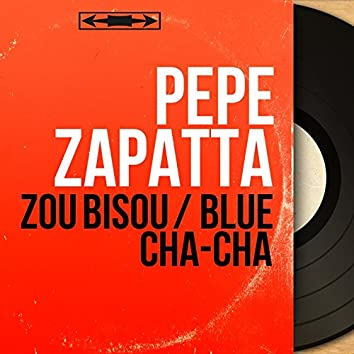 Zou bisou / Blue cha-cha (Mono Version)