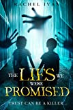 THE LIES WE WERE PROMISED: Three stolen children...A woman with a dark secret. Who can you trust when deception has so many faces?