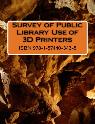 Survey of Public Library Use of 3D Printers