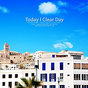 It's clear today.