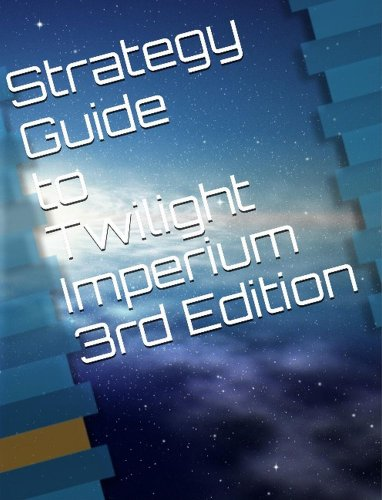 Twilight Imperium Strategy Guide (English Edition)