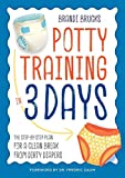 Potty Training in 3 Days: The Step-by-Step Plan for a Clean Break from Dirty Diapers...