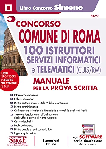 Concorso Comune di Roma 100 Istruttori servizi Informatici e telematici (CUIS/RM). Manuale per la prova scritta. Con espansione online. Con software di simulazione