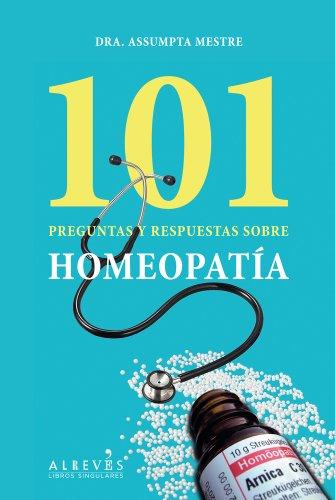101 preguntas y respuestas sobre homeopatía (LIBROS SINGULARES)