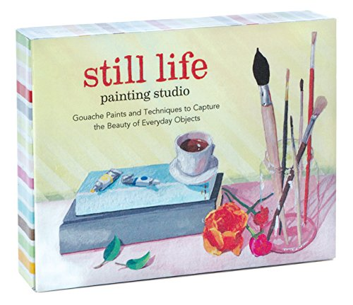 Still Life Painting Studio: Gouache Paints and Techniques to Capture the Beauty of Everyday Objects