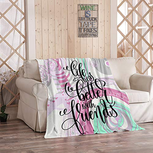 "Best Friends Saying Blanket,Plush and Warm Home Soft Cozy Portable Fuzzy Throw Blankets for Couch Bed Sofa,Life is Better Friends Positive Quote,60""x80"""