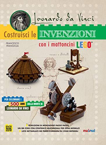 Leonardo da Vinci. Costruisci le invenzioni con i mattoncini Lego