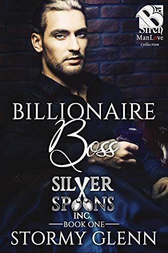 Billionaire Boss [Silver Spoons Inc. 1] (The Stormy Glenn ManLove Coll