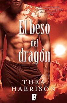 El beso del dragón (Spanish Edition) by [Thea Harrison]