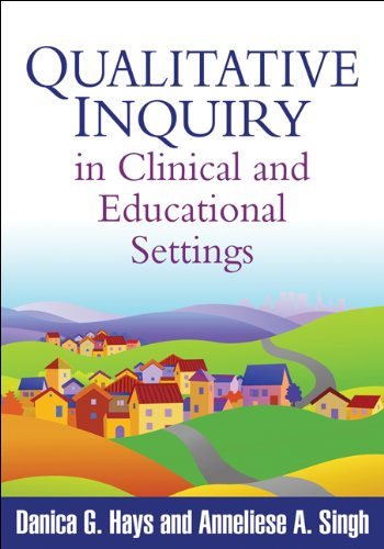 Qualitative Inquiry in Clinical and Educational Settings