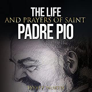 The Life and Prayers of Saint Padre Pio cover art