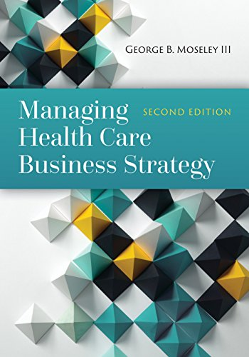 Managing Health Care Business Strategy (English Edition)