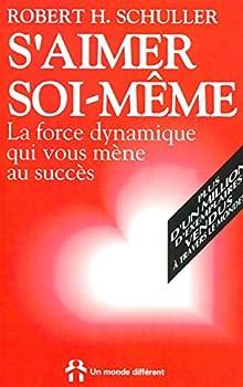 Paperback S'aimer soi-même - La force dynamique qui vous mène au succès (French Edition) [French] Book